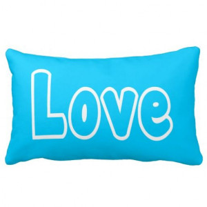 Love Quote Blue Turquoise Pillow