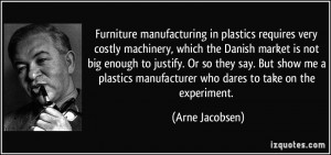 Furniture manufacturing in plastics requires very costly machinery ...