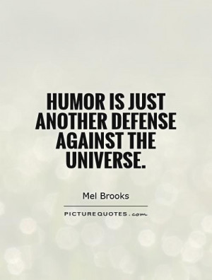 Humor Quotes Universe Quotes Defense Quotes Mel Brooks Quotes