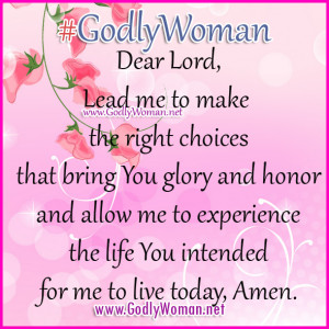 Lord lead me to make the right choices that bring You glory