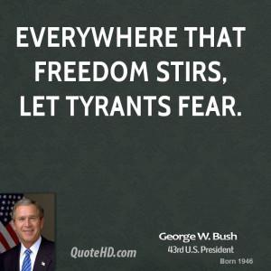 File Name : george-w-bush-george-w-bush-everywhere-that-freedom-stirs ...