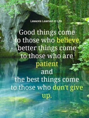 dont-give-up-quotes-good-better-best-believe-patient-wise ...