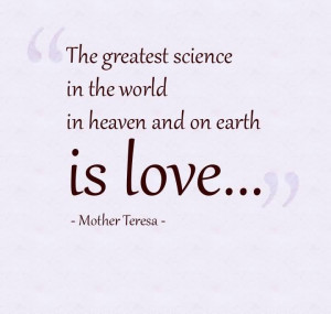 Science Love Quotes The greatest science in the