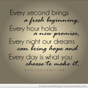 cute, every moment, inspirational, life, love, pretty, quote, quotes