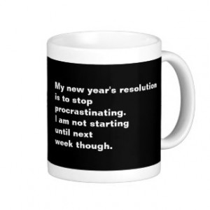 Funny Sarcastic New Year's Resolution Quote Classic White Coffee Mug