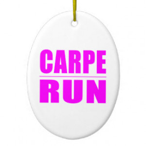 Funny Girl Runners Quotes : Carpe Run Christmas Ornament