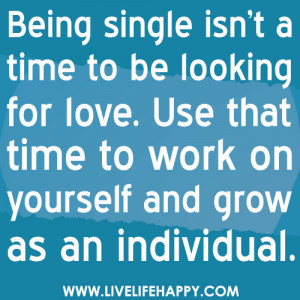 Quotes About Being Single And Happy Love quotes