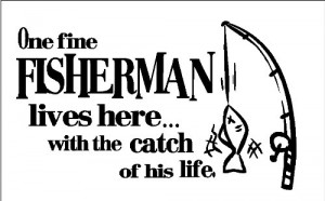 quotes about fisherman fishing sayings quotes and slogans