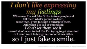 don't like expressing my feelings Whenever I'm sad I don't ...