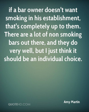 if a bar owner doesn't want smoking in his establishment, that's ...