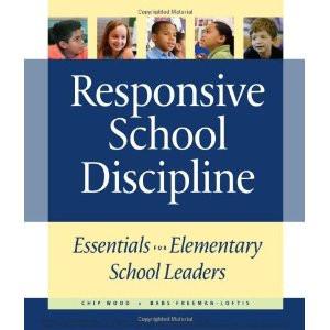 Responsive School Discipline: Essentials for Elementary School Leaders ...