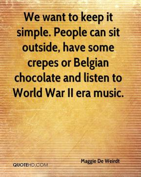... some crepes or Belgian chocolate and listen to World War II era music