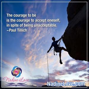 ... , in spite of being unacceptable. ~Paul Tillich www.NadineLove.com