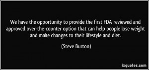 ... weight and make changes to their lifestyle and diet. - Steve Burton
