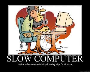 SlowComputerPoster.jpg Slow Computer image by walkinbazooka