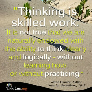 Alfred Mander - Thinking is skilled work. It is not true that we are ...