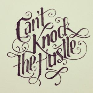 Hustle Tattoo Designs Can't knock the hustle