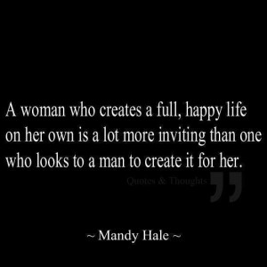 nothing as intriguing as a independent woman who makes a life for ...