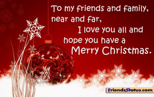 To my friends and family, near and far, I love you all and hope you ...