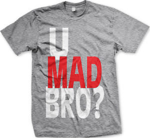 Mad-Bro-You-Pop-Culture-Urban-Slang-Meme-Quote-Funny-Mens-T-Shirt