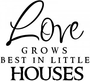 Love Grows Best In Little Houses Wall Stickers Quote Wall Art Decal ...