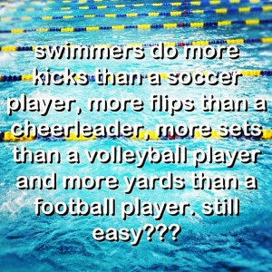 Swimming isn't easy.