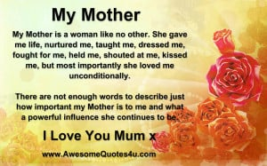 My Mother Is A Woman Like No Other, She Gave Me Life - Mother Quote