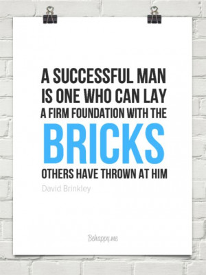 ... with the bricks others have thrown at him