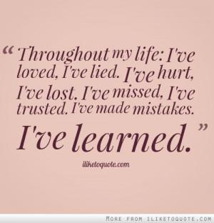 ... ve lost. I've missed, I've trusted. I've made mistakes. I've learned