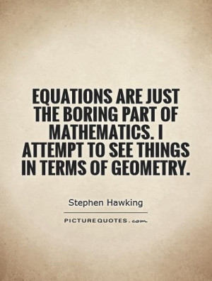 Mathematicians Quotes Mathematical Quotes Stephen Hawking Quotes