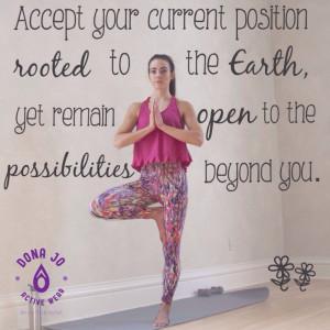 Dona Jo yoga tree pose quotePoses Quotes, Yoga Teacher