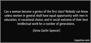 Can a woman become a genius of the first class? Nobody can know unless ...