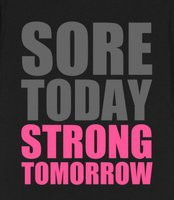 Funny Sore Workout Quotes Sore today strong tomorrow