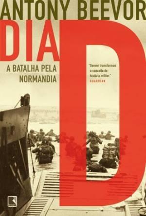 Michele Oliveira's Reviews > Dia D: A Batalha pela Normandia