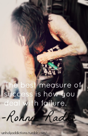 Inspirational quote of Ronnie Radke (Falling in Reverse).