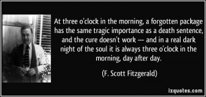 morning, a forgotten package has the same tragic importance as a death ...
