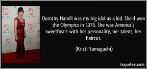 Dorothy Hamill was my big idol as a kid She 39 d won the Olympics in