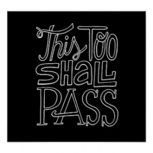 This Too Shall Pass Motivational Life Quotes Print