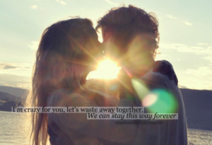 for you let s waste away together we can stay this way forever young ...