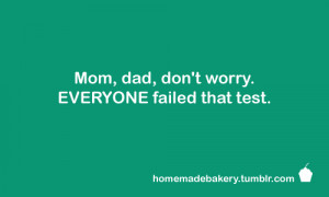 dad, fail, mom, quote, test