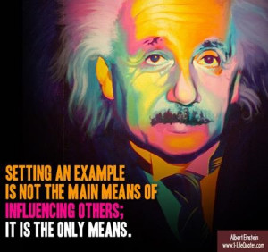 Albert einstein quotes sayings setting an example