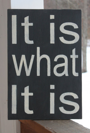 Wood Sign, It is What it is, Kitchen, Funny Quote, Family, Playroom ...