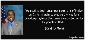 We need to begin an all-out diplomatic offensive on Darfur in order to ...