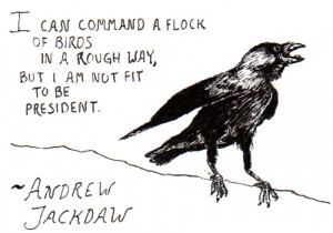 can command a flock of bird in a rough way, but I am not fit to be ...