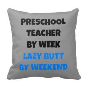 Preschool Teacher Funny Quotes Lazy Butt Preschool Teacher