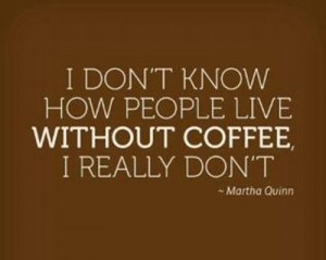Life without coffee and sunshine ... can't even imagine it. ;)