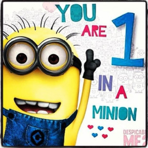 You are one in a minion. Despicable me. Love. Cute. ☺ | R.A.