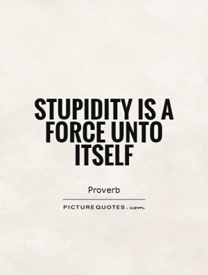 quotes stupid quotes sarcasm quotes stupidity quotes question quotes