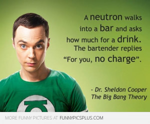 Sheldon Cooper Quotes – Neutron Joke