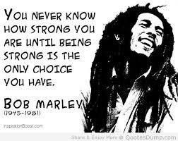 You never know how strong you are until...
